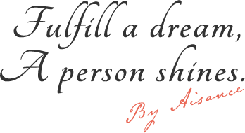 Fulfill a dream, A person shines. By Aisance